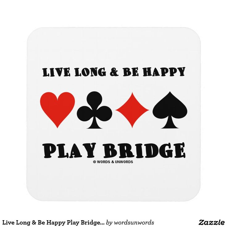 "Live Long & Be Happy Play Bridge (Four Card Suits) Coasters #duplicatebridge #livelong  #behappy #playbridge #fourcardsuits #cardsuits #bridgeplayer #bridgeadvice #bridgeteacher #wordsandunwords Make others do a double-take with a dose of wry duplicate bridge attitude with this coaster featuring the bridge saying ""Live Long & Be Happy Play Bridge""."
