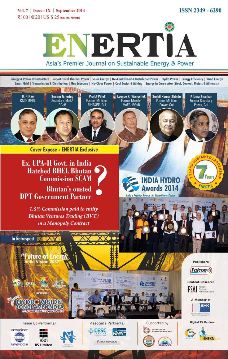 """ENERTIA Issue - September 2014 - Volume 7 - Issue IX  ENERTIA - Asia's Premier Journal on Sustainable Energy & Power """"Explosive Expose"""" on UPA II - BHEL Bhutan 1.5% Commission Scam.........http://issuu.com/enertiajournal/docs/enertia_-_september_2014 ....see earlier ENERTIA Issue of June 2014 & March 2014 on Appointment Extension Scam involving B P Rao,CMD BHEL the UPA stooge who has destroyed BHEL in Connivance with Praful Patel, Former Union Minister for Heavy Industry & Public Enterprise…"""