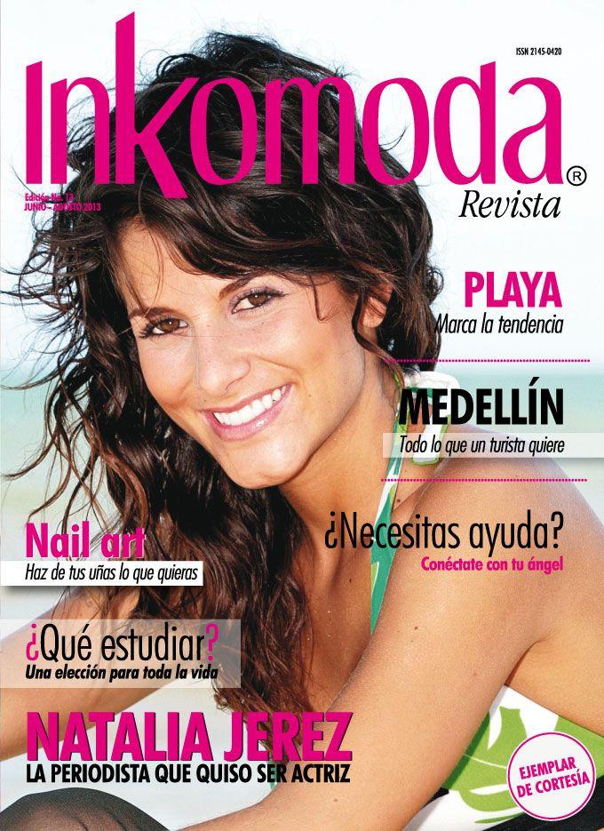 Natalia Jerez, la periodista que quiso ser actriz. Edición No. 13 Julio-Agosto2013 http://www.inkomoda.com/calzado-femenino/