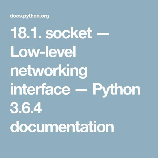 18.1. socket — Low-level networking interface — Python 3.6.4 documentation