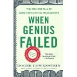 When Genius Failed: The Rise and Fall of Long-Term Capital Management (Paperback)By Roger Lowenstein
