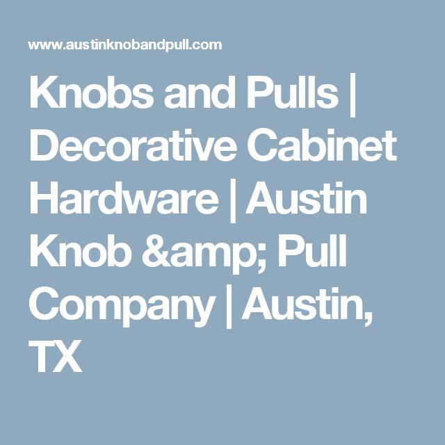 Knobs and Pulls | Decorative Cabinet Hardware | Austin Knob & Pull Company | Austin, TX