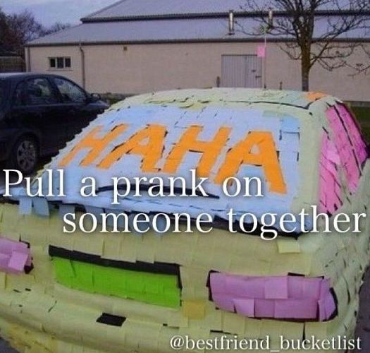 BucketList - Pull A Prank On Someone Together... Theres gotta be alot of these