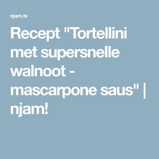 "Recept ""Tortellini met supersnelle walnoot - mascarpone saus"" | njam!"