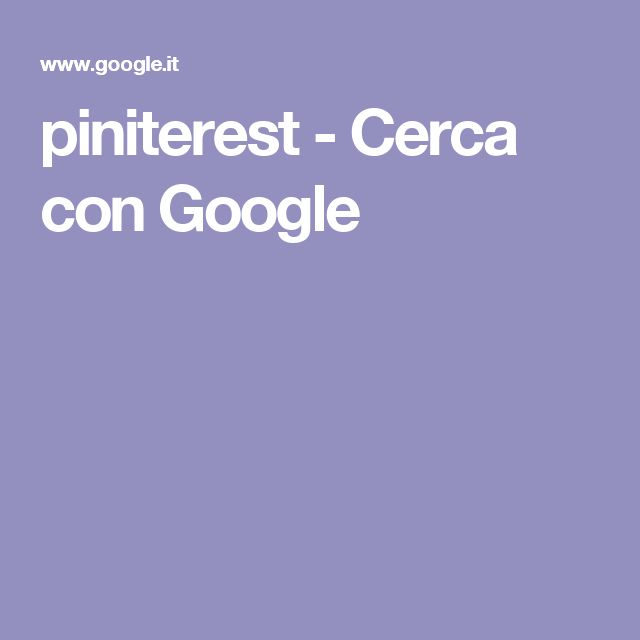 piniterest - Cerca con Google