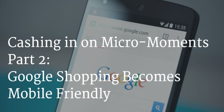 Check out our new #blog post by Leland: Cashing in on Micro-Moments. #Google Shopping Becomes Mobile Friendly.  You don't want to miss this! Check it out now.