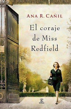 Palabras que hablan de historia   Blog de libros de historia: El coraje de Miss Redfield   Ana Cañil