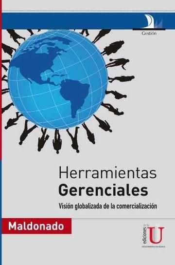 Maldonado Pinto, Jorge Enrique. Herramientas gerenciales: visión globalizada de la comercialización. Ediciones de la U, 2010. ISBN: 9789584468581. Disponible en: Libros electrónicos EBRARY