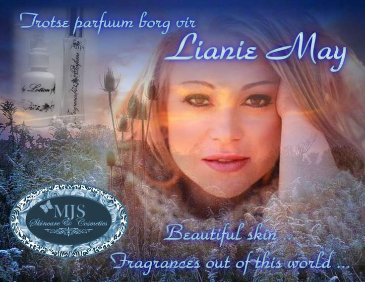MJS is the proud sponsor of Lianie May's perfume and body lotions