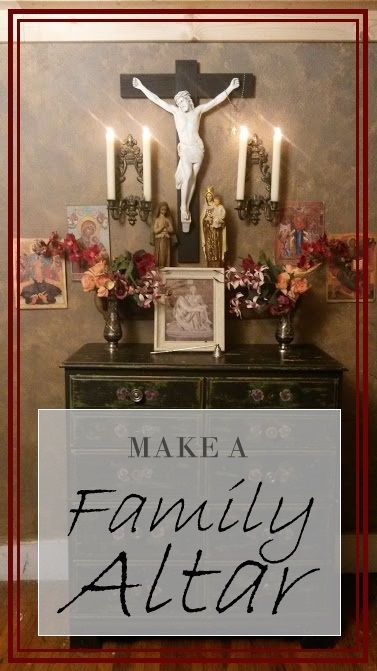 Make a family altar! Does your Catholic family have a home altar? Setting one up…