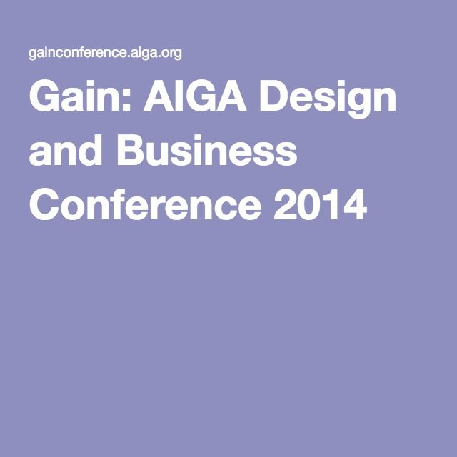 Gain: AIGA Design and Business Conference 2014