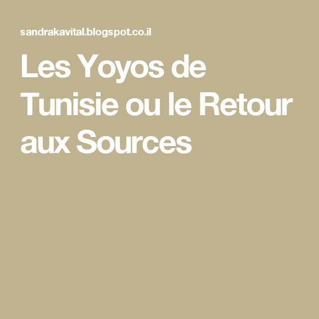 Les Yoyos de Tunisie ou le Retour aux Sources