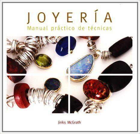 Joyería: Manual práctico de técnicas (Joyeria Y Moda): Amazon.es: Jinks McGrath, Mar Vidal: Libros