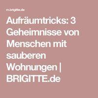 Aufräumtricks: 3 Geheimnisse von Menschen mit sauberen Wohnungen   BRIGITTE.de