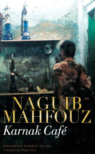 Karnak Cafe Naguib Mahfouz