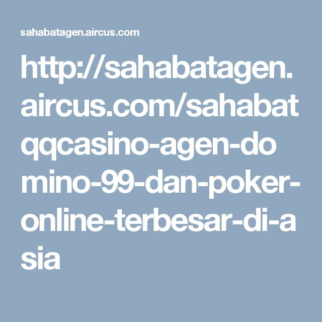 http://sahabatagen.aircus.com/sahabatqqcasino-agen-domino-99-dan-poker-online-terbesar-di-asia