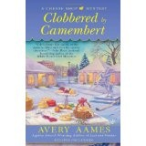 Clobbered by Camembert (CHEESE SHOP MYSTERY) (Mass Market Paperback)By Avery Aames