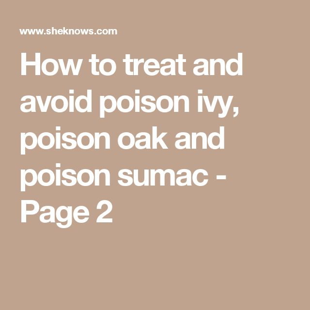How to treat and avoid poison ivy, poison oak and poison sumac - Page 2