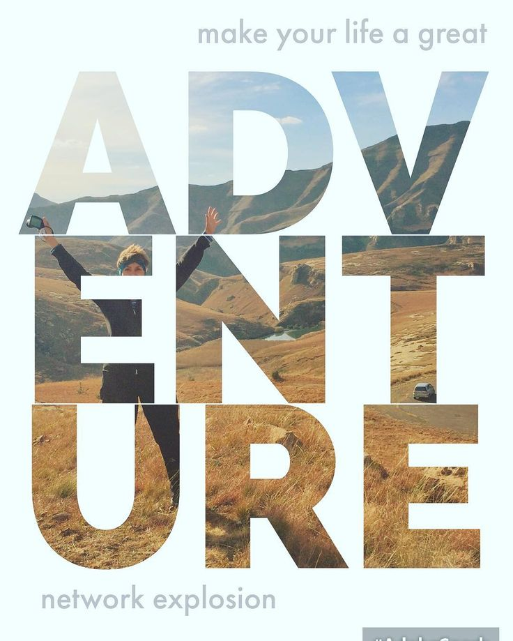 Make your life a great adventure