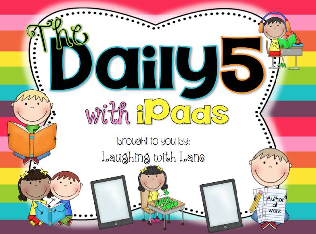 The Daily 5 with iPads!! Suggestions and ideas for using iPads for Daily 5 and…