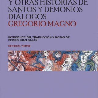 VIDA DE SAN BENITO Y OTRAS HISTORIAS DE SANTOS Y DEMONIOS DIALOGOS GREGORIO MAGNO INTRODUCCION, TRADUCCION Y NOTAS DE PEDRO JUAN GALAN EDITORIAL TROTTA. http://slidehot.com/resources/san-gregorio-magno-vida-de-san-benito-y-otras-historias-de-santos-y-demonios-dialogos.27974/