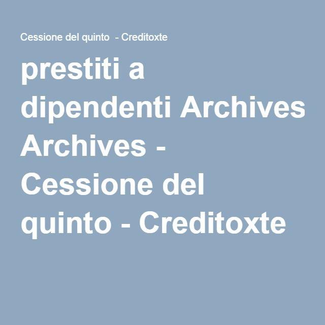 prestiti a dipendenti Archives - Cessione del quinto - Creditoxte