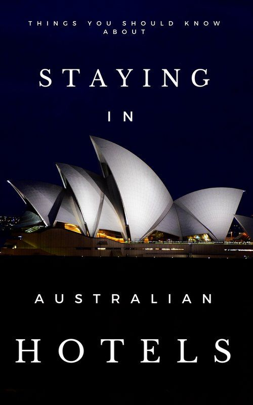 When it comes to Australia, the following are a few necessary things you should know about staying in our hotels. These are the most common and most significant things you just must remember while planning your stay.