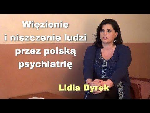 Więzienie i niszczenie ludzi przez polską psychiatrię - Lidia Dyrek