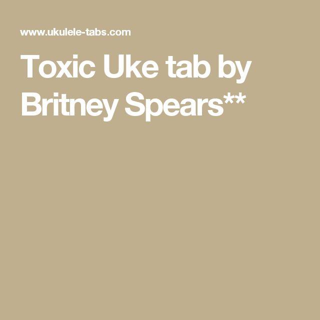 Toxic  Uke tab by Britney Spears**