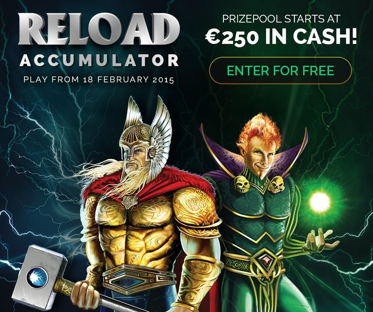Join the Reload Accumulator Tournament from 18-21 February 2015 (GMT) and win your share of the prize pool starting at €250. Top 30 players each win a cash prize. Log in to the Download casino with your existing account details and enter for free.