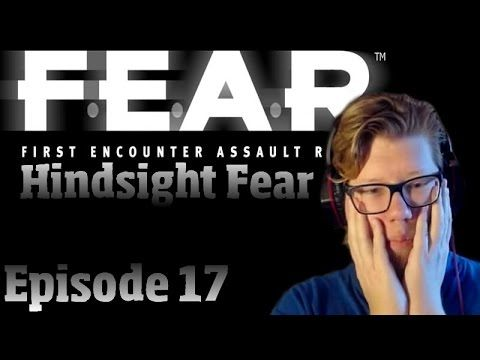 Hindsight Fear | F.E.A.R - Episode 17