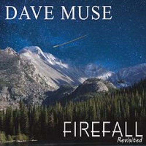 Dave Muse CD Original Member Of Firefall Revisited 2016 Deva Records