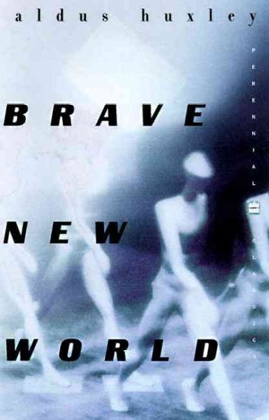 Brave New World by Aldous Huxley, 1932. 7 on the 10 most