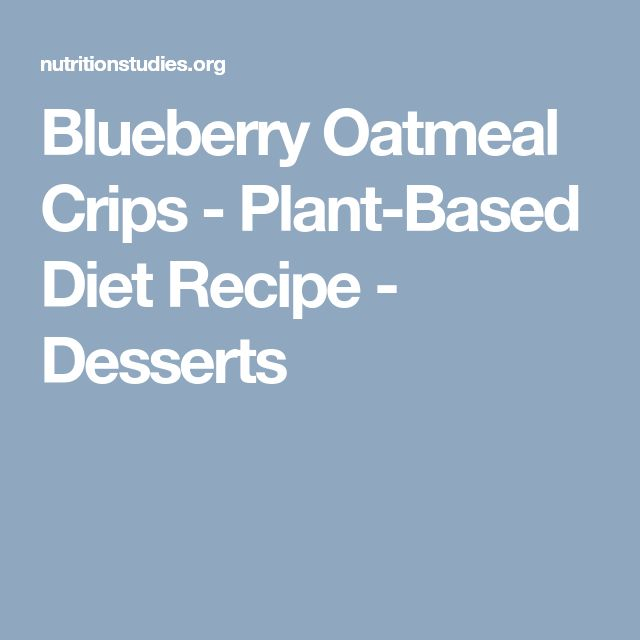 Blueberry Oatmeal Crips - Plant-Based Diet Recipe - Desserts