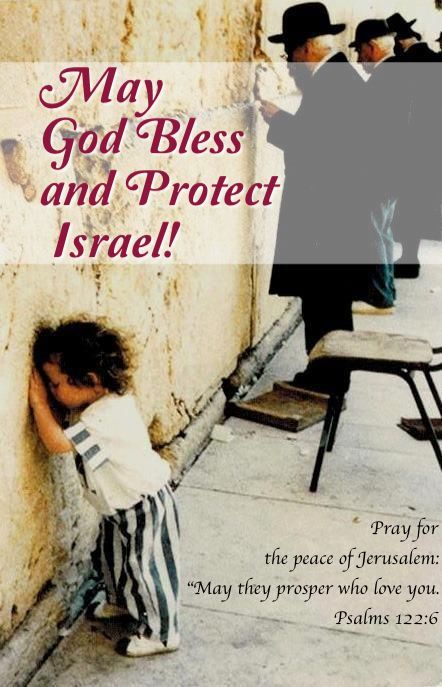 Let's pray for Israel! Psalm 122:6 May God bless and ...