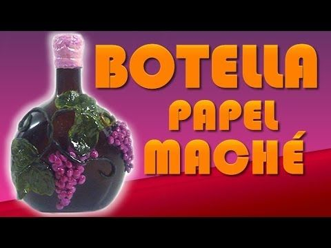 BOTELLA DECORADA CON PAPEL MACHE - YouTube