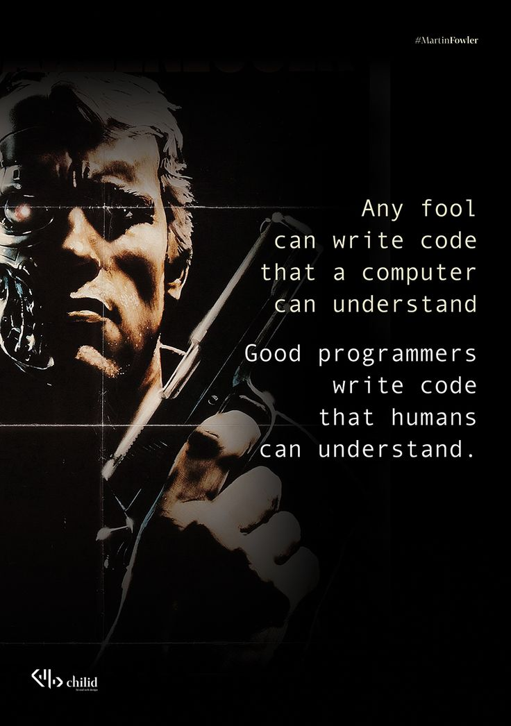 Any fool  can write code  that  a computer  can understand  Good programmers write code that humans can understand #code #html #css #poster #chilid #design #values #designagency