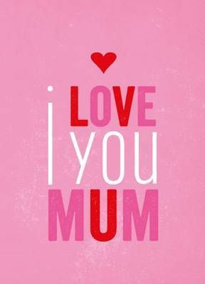 ISBN: 9781849533539 - I Love You Mum
