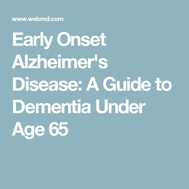 Early Onset Alzheimer's Disease: A Guide to Dementia Under Age 65