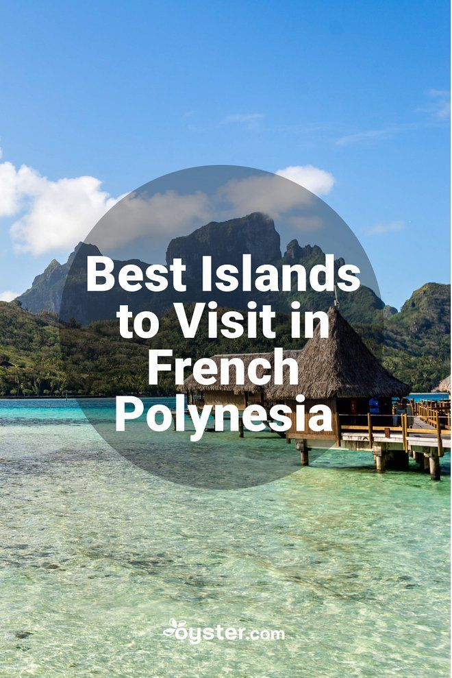 Best French Polynesia Islands French Polynesia Cool Places To