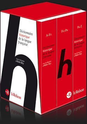 Le dictionnaire historique de la langue française d'Alain Rey !