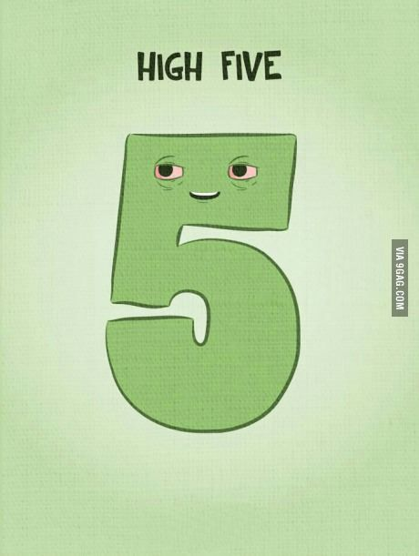like to keep a really  High Five
