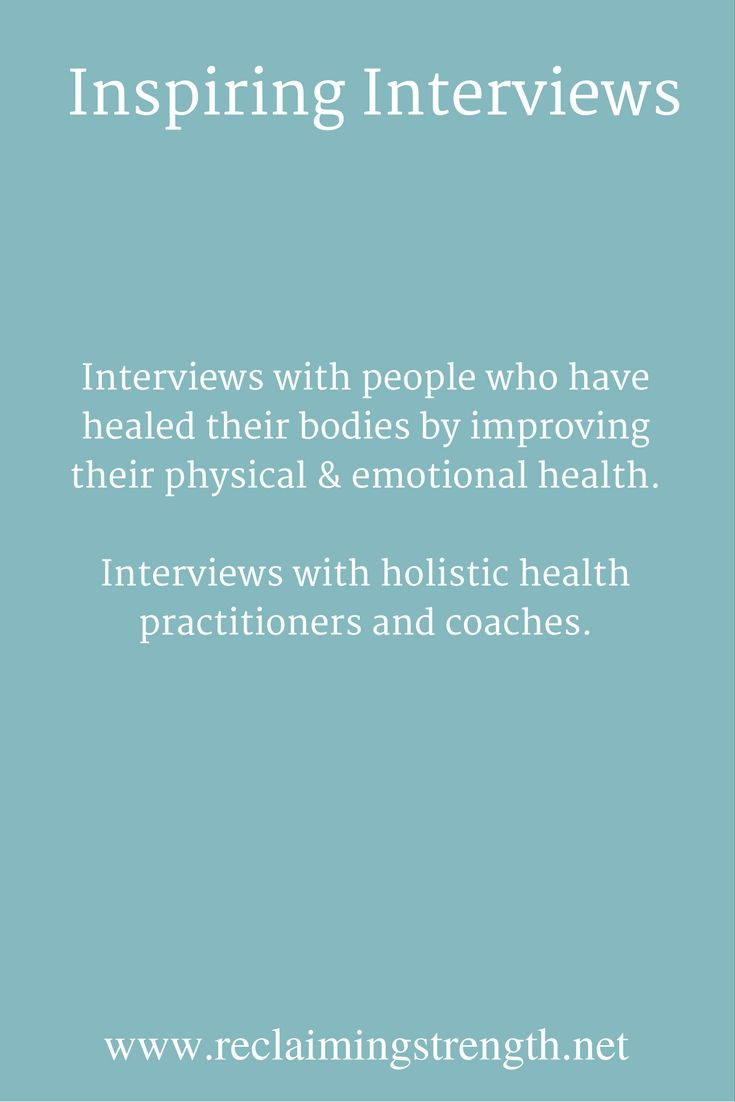 Click through to read interviews of people who have healed their body by improving their physical and emotional health.