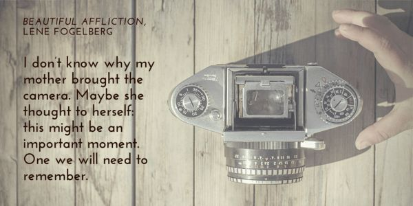 A Week with Lene Fogelberg: Excerpt from Beautiful Affliction