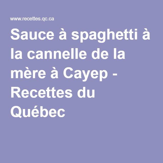 Sauce à spaghetti à la cannelle de la mère à Cayep - Recettes du Québec