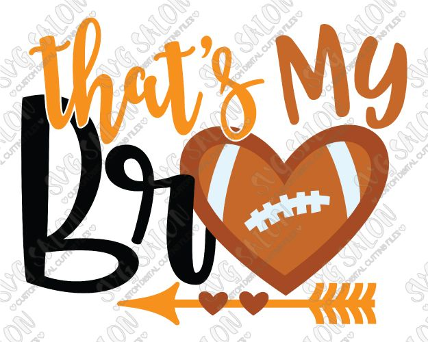That's My Bro Football Sister Cut File in SVG, EPS, DXF, JPEG, and PNG