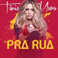 Tânia Mara – Pra Rua (2017) Baixar Música Download MP3 Gratis