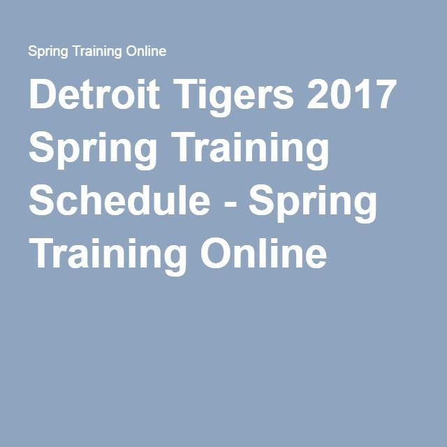 Detroit Tigers 2017 Spring Training Schedule - Spring Training Online