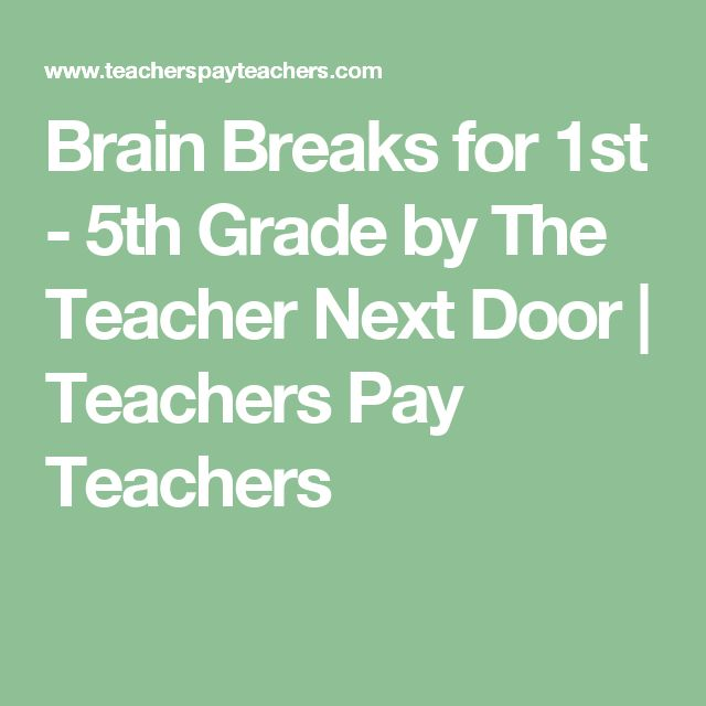 Brain Breaks for 1st - 5th Grade by The Teacher Next Door | Teachers Pay Teachers