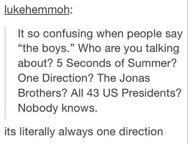 Always one direction<<or 5sos<<<or o2l<<<or magcon boys
